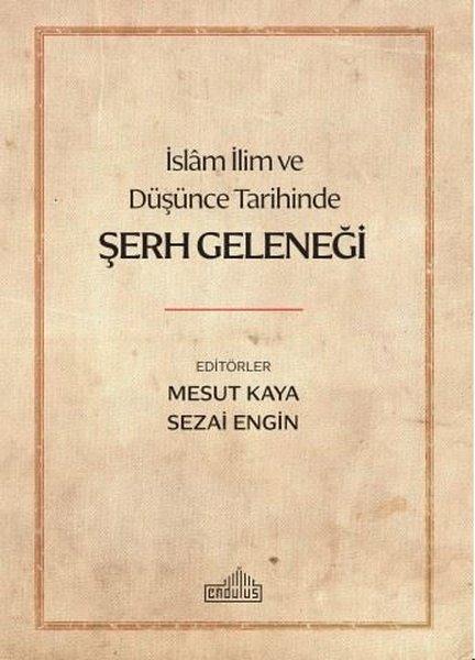 İslam İlim ve Düşünce Tarihinde Şerh Geleneği.pdf