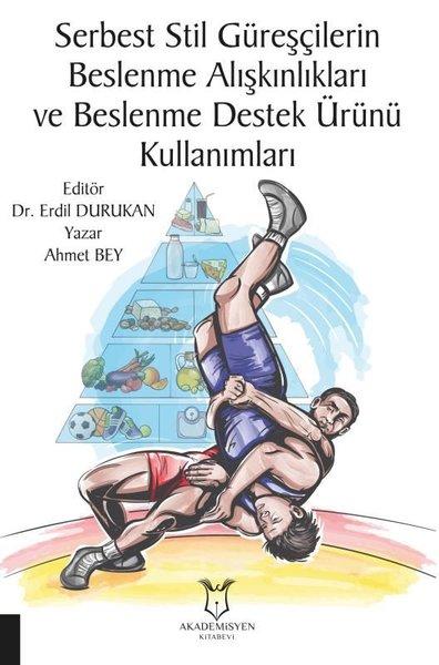 Serbest Stil Güreşçilerin Beslenme Alışkınlıkları ve Beslenme Destek Ürünü Kullanımları.pdf