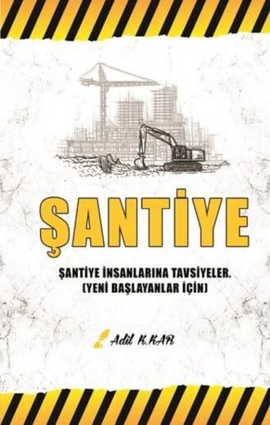 Şantiye - Şantiye İnsanlarına Tavsiyeler - Yeni Başlayanlar İçin.pdf