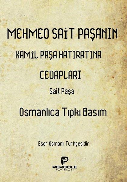 Mehmet Sait Paşanın Kamil Paşa Hatıratına Cevapları - Osmanlıca Tıpkı Basım.pdf