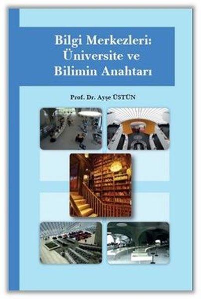 Bilgi Merkezleri: Üniversite ve Bilimin Anahtarı.pdf