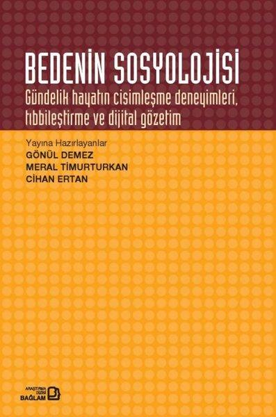 Bedenin Sosyolojisi Gündelik Hayatın Cisimleşme Deneyimleri Tıbbileştirme ve Dijital Gözetim.pdf