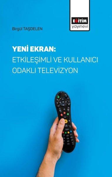 Yeni Ekran: Etkileşimli ve Kullanıcı Odaklı Televizyon.pdf