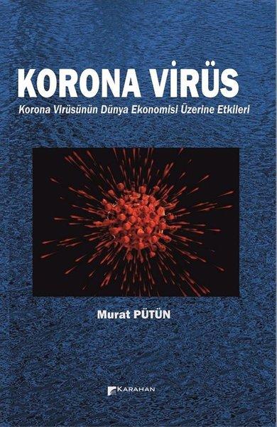 Korona Virüs - Korona Virüsün Dünya Ekonomisi Üzerine Etkileri.pdf