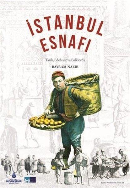 İstanbul Esnafı - Tarih Edebiyat ve Folklorda.pdf