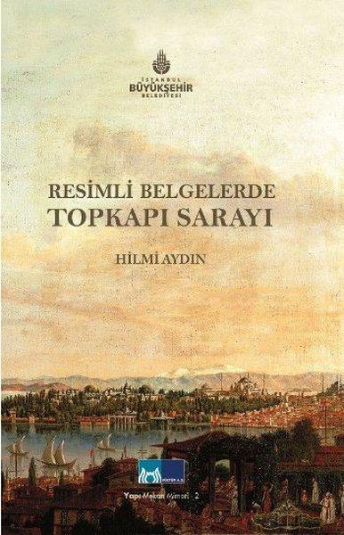 Resimli Belgelerde Topkapı Sarayı.pdf