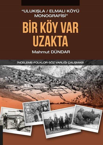 Bir Köy Var Uzakta - Ulukışla İlçesi Elmalı Köyü Monografisi.pdf