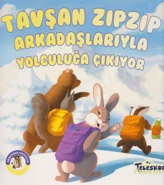 Tavşan Zıpzıp Arkadaşlarıyla Yolculuğa Çıkıyor Ormandan Hikayeler.pdf