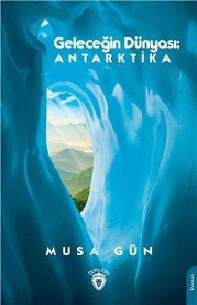 Geleceğin Dünyası: Antarktika.pdf