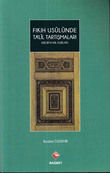 Fıkıh Usulünde Ta'lil Tartışmaları Hicri 4. - 8. Asırlar.pdf