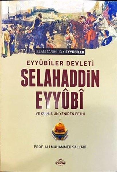 Eyyübiler Devleti Selahaddin Eyyübi ve Kudüsün Yeniden Fethi - İslam Tarihi 13.pdf