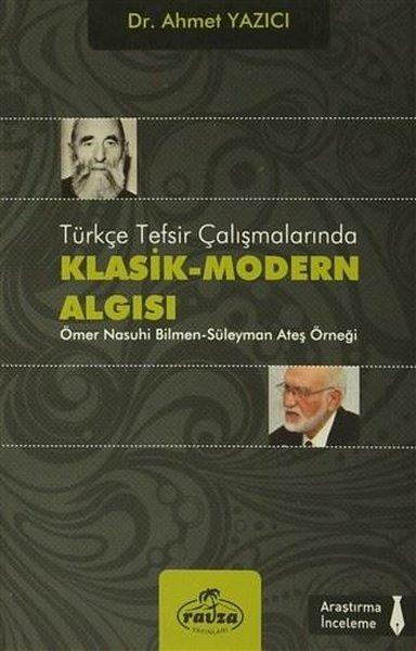 Türkçe Tesfir Çalışmalarında Klasik - Modern Algısı.pdf