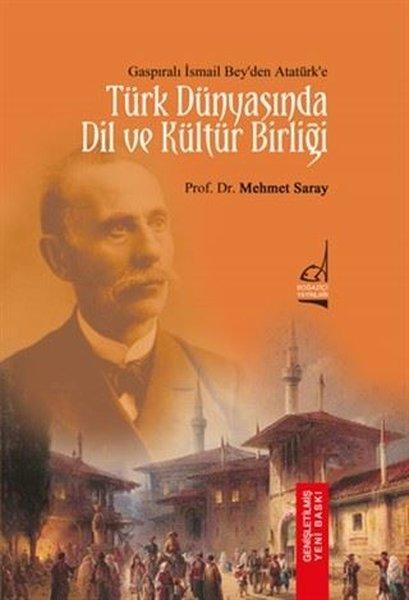 Türk Dünyasında Dil ve Kültür Birliği - Gasıpralı İsmail Beyden Atatürke.pdf
