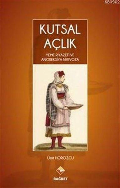 Kutsal Açlık Yeme Riyazeti ve Anoreksiya Nervoza.pdf