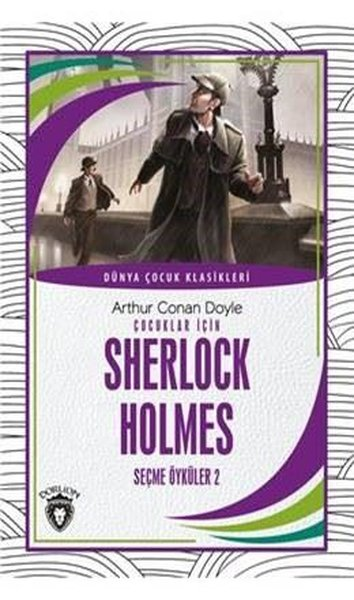 Çocuklar İçin Sherlock Holmes Seçme Öyküler 2 - Dünya Çocuk Klasikleri.pdf