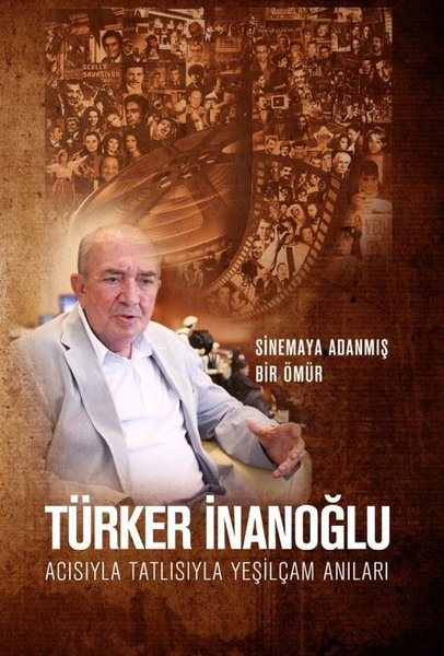 Acısıyla Tatlısıyla Yeşilçam Anıları - Sinemaya Adanmış Bir Ömür.pdf