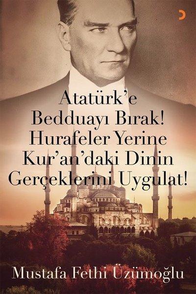 Atatürke Bedduayı Bırak! Hurafeler Yerine Kurandaki Dinin Gerçeklerini Uygulat!.pdf