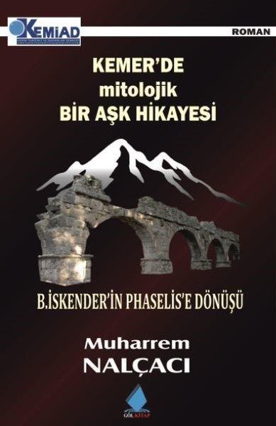 Kemer'de Mitolojik Bir Aşk Hikâyesi - B.İskender'in Phaselis'e Dönüşü.pdf