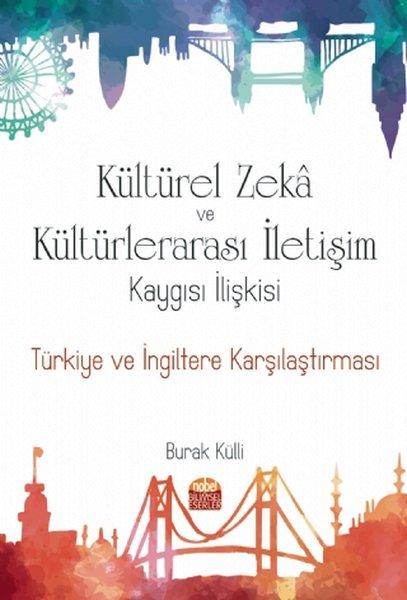 Kültürel Zeka ve Kültürlerarası İletişim Kaygısı İlişkisi: Türkiye ve İngiltere Karşılaştırması.pdf