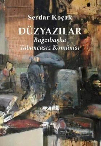 Düzyazılar - Bağzıbaşka Tabancasız Komünist.pdf