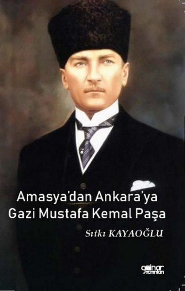 Amasyadan Ankaraya Gazi Mustafa Kemal Paşa.pdf