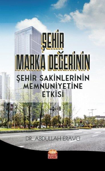 Şehir Marka Değerinin Şehir Sakinlerinin Memnuniyetine Etkisi.pdf