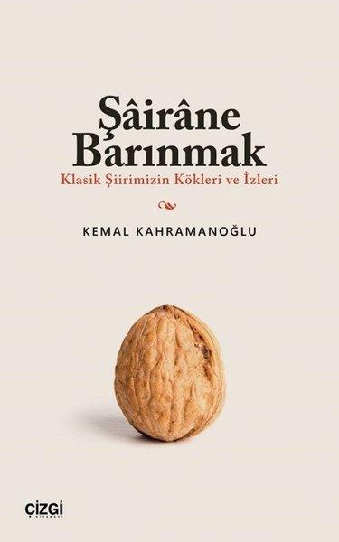 Şairane Barınmak - Klasik Şiirimizin Kökleri ve İzleri.pdf