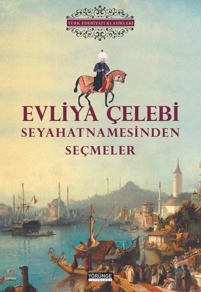 Evliya Çelebi Seyahatnamesinden Seçmeler - Türk Edebiyatı Klasikleri.pdf