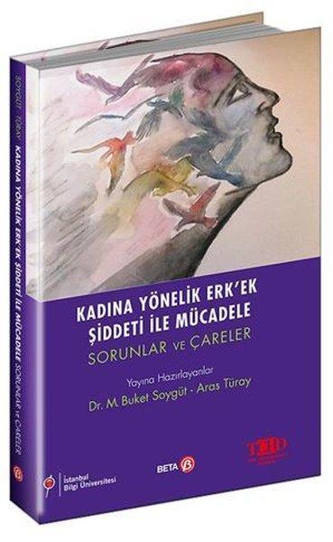 Kadına Yönelik Erk'ek Şiddeti ile Mücadele - Sorunlar ve Çareler.pdf