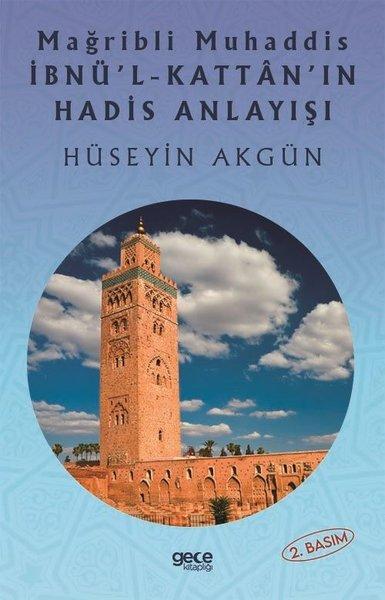 Mağripli Muhaddis İbnül Kattanın Hadis Anlayışı.pdf