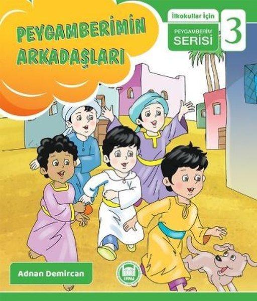 Peygamberimin Arkadaşları  -  İlkokullar İçin Peygamberim Serisi - 3.pdf