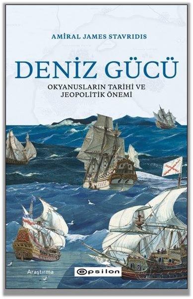 Deniz Gücü: Okyanusların Tarihi ve Jeopolitik Önemi.pdf