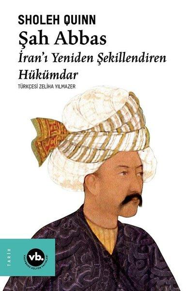 Şah Abbas: İranı Yeniden Şekillendiren Hükümdar.pdf