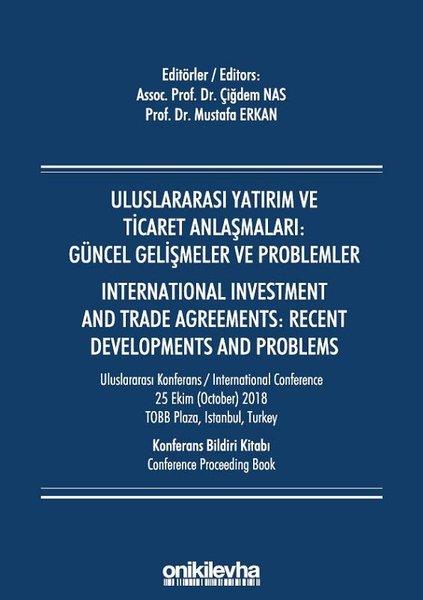 Uluslararası Yatırım ve Ticaret Anlaşmaları: Güncel Gelişmeler ve Problemler.pdf