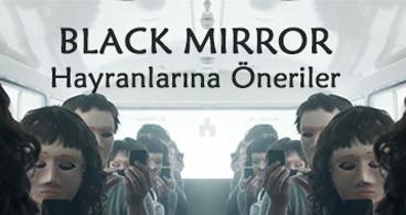 Black Mirror hayranlarına öneriler